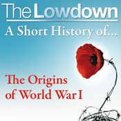 The Lowdown: A Short History of the Origins of World War I (Unabridged) audiobook download
