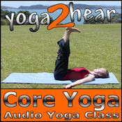 Core Yoga: Yoga Class and Guide Book (Unabridged) audiobook download