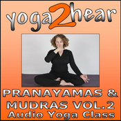 Pranayamas & Mudras Vol.2: Yoga Breathing and Gesture Class (Unabridged) audiobook download