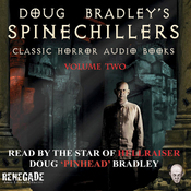 Doug Bradley's Spine Chillers, Volume 2 (Unabridged) audiobook download