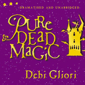 Pure Dead Magic (Unabridged and Dramatised) audiobook download