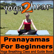 Pranayamas for Beginners: Yoga Breathing Exercise Class and Guide Book (Unabridged) audiobook download