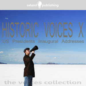 Historic-voices-x-the-us-presidents-inaugural-addresses-audiobook