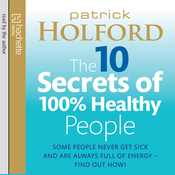 The 10 Secrets of 100% Healthy People audiobook download