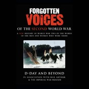 D-Day and Beyond: Forgotten Voices of the Second World War audiobook download