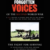 The Fight for Survival: Forgotten Voices of the Second World War audiobook download