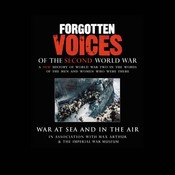 War at Sea and in the Air: Forgotten Voices of the Second World War audiobook download