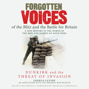 Forgotten Voices of the Blitz and the Battle for Britain: Dunkirk and the Threat of Invasion audiobook download