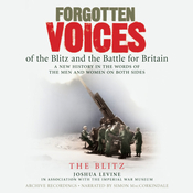 Forgotten Voices of the Blitz and the Battle for Britain: The Blitz audiobook download
