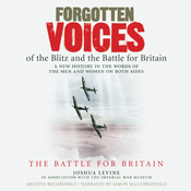 Forgotten Voices of the Blitz and the Battle for Britain: The Battle for Britain audiobook download