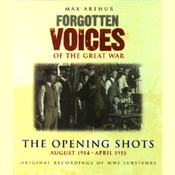 The Opening Shots: Forgotten Voices of the Great War audiobook download