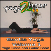 Gentle Yoga, Volume 1: Yoga Class and Guide Book audiobook download