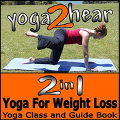 2 in 1 Yoga for Weight Loss: Yoga Class and Guide Book (Unabridged) audiobook download