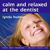 Calm and Relaxed at the Dentist: Overcome Fear of the Dentist audiobook download