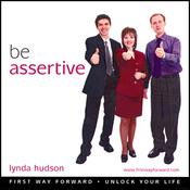 Be Assertive: Build Your Self Esteem and Assertive Beliefs audiobook download