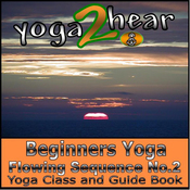Beginners Yoga Flowing Sequence No.2.: Yoga Class and Guide Book. (Unabridged) audiobook download