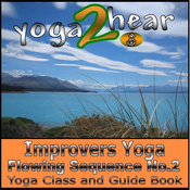 Improvers Yoga Flowing Sequence No. 2: Yoga class and Guide Book audiobook download