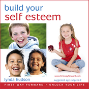 Build Your Self Esteem: Let Go of Anxiety and Build Self Esteem for 6-9 Year Olds (Unabridged) audiobook download