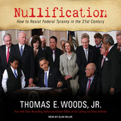 Nullification: How to Resist Federal Tyranny in the 21st Century (Unabridged) audiobook download