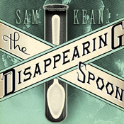 The Disappearing Spoon: And Other True Tales of Madness, Love, and the History of the World from the Periodic Table of the Elements audiobook download