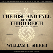 The Rise and Fall of the Third Reich: A History of Nazi Germany audiobook download