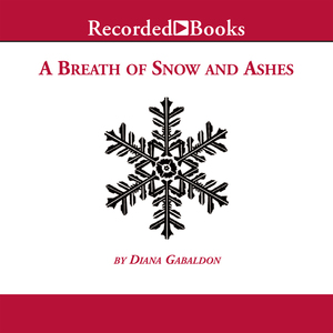 A-breath-of-snow-and-ashes-unabridged-audiobook