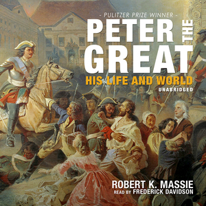 Peter-the-great-his-life-and-world-unabridged-audiobook