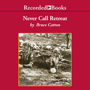 Never-call-retreat-the-centennial-history-of-the-civil-war-volume-3-unabridged-audiobook