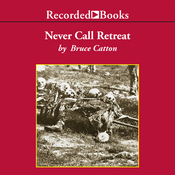 Never Call Retreat: The Centennial History of the Civil War, Volume 3 (Unabridged) audiobook download