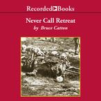 Never-call-retreat-the-centennial-history-of-the-civil-war-volume-3-unabridged-audiobook