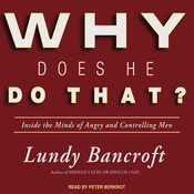 Why Does He Do That?: Inside the Minds of Angry and Controlling Men (Unabridged) audiobook download