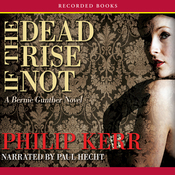 If the Dead Rise Not: A Bernie Gunther Novel (Unabridged) audiobook download