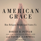 American Grace: How Religion Divides and Unites Us (Unabridged) audiobook download