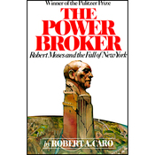 The Power Broker: Robert Moses and the Fall of New York (Volume 2 of 3) (Unabridged) audiobook download
