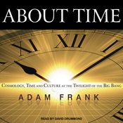 About Time: Cosmology, Time and Culture at the Twilight of the Big Bang (Unabridged) audiobook download