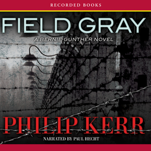 Field-gray-a-bernie-gunther-novel-unabridged-audiobook