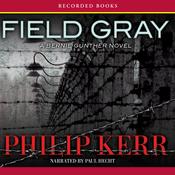 Field Gray: A Bernie Gunther Novel (Unabridged) audiobook download