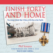 Finish Forty and Home: The Untold World War II Story of B-24s in the Pacific (Unabridged) audiobook download