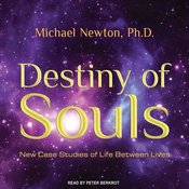 Destiny of Souls: New Case Studies of Life Between Lives (Unabridged) audiobook download
