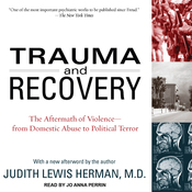 Trauma and Recovery: The Aftermath of Violence - from Domestic Abuse to Political Terror (Unabridged) audiobook download