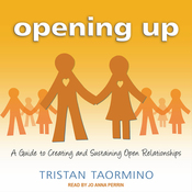 Opening Up: A Guide to Creating and Sustaining Open Relationships (Unabridged) audiobook download