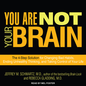 You Are Not Your Brain: The 4-Step Solution for Changing Bad Habits, Ending Unhealthy Thinking, and Taking Control of Your Life (Unabridged) audiobook download