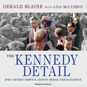 The Kennedy Detail: JFK's Secret Service Agents Break Their Silence (Unabridged) audiobook download