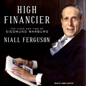 High Financier: The Lives and Time of Siegmund Warburg (Unabridged) audiobook download