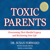 Toxic Parents: Overcoming Their Hurtful Legacy and Reclaiming Your Life (Unabridged) audiobook download
