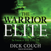 The Warrior Elite: The Forging of SEAL Class 228 (Unabridged) audiobook download