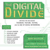 The Digital Divide: Writings for and Against Facebook, YouTube, Texting, and the Age of Social Networking (Unabridged) audiobook download