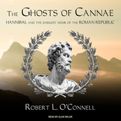 The Ghosts of Cannae: Hannibal and the Darkest Hour of the Roman Republic (Unabridged) audiobook download