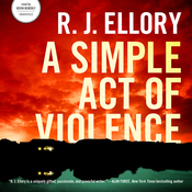 A Simple Act of Violence (Unabridged) audiobook download