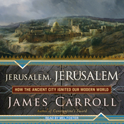 Jerusalem, Jerusalem: How the Ancient City Ignited Our Modern World (Unabridged) audiobook download